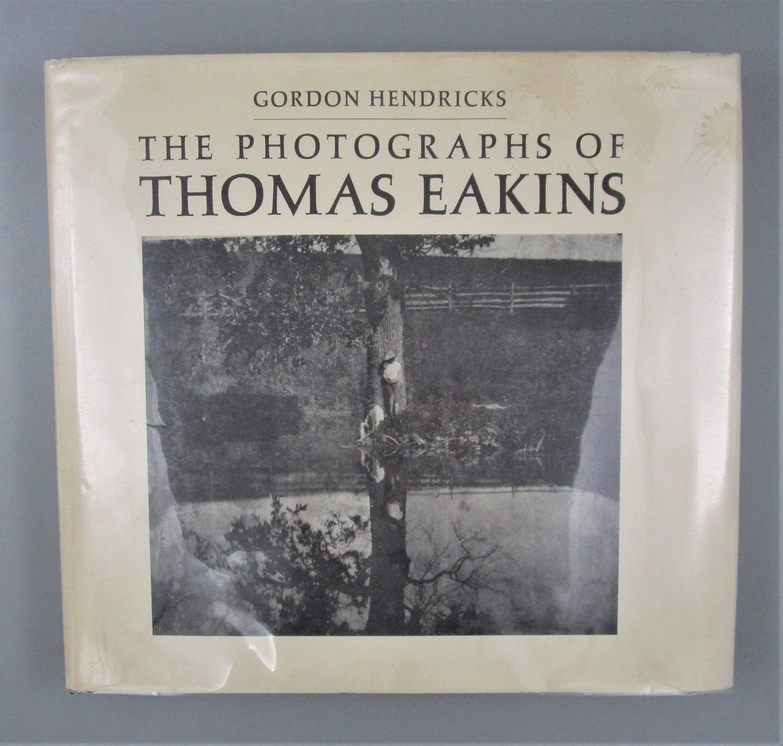 PHOTOGRAPHS OF THOMAS EAKINS, by Gordon Hendricks - 1972 [Signed] *Association copy*