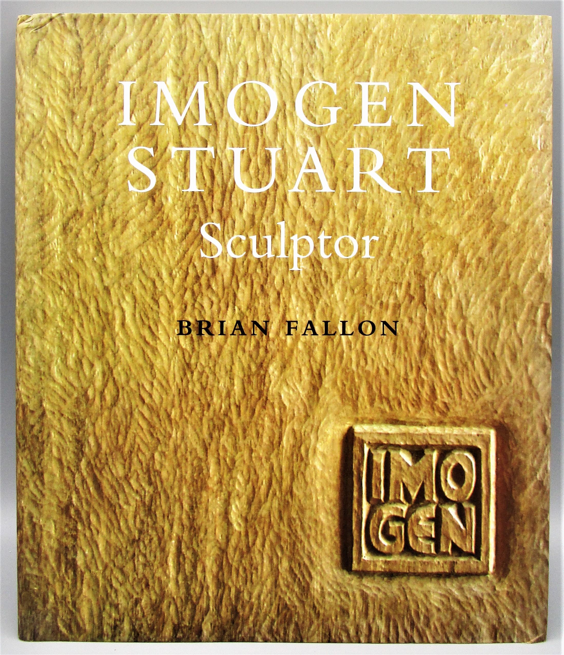 IMOGEN STUART: SCULPTOR, by Brian Fallon - 2002