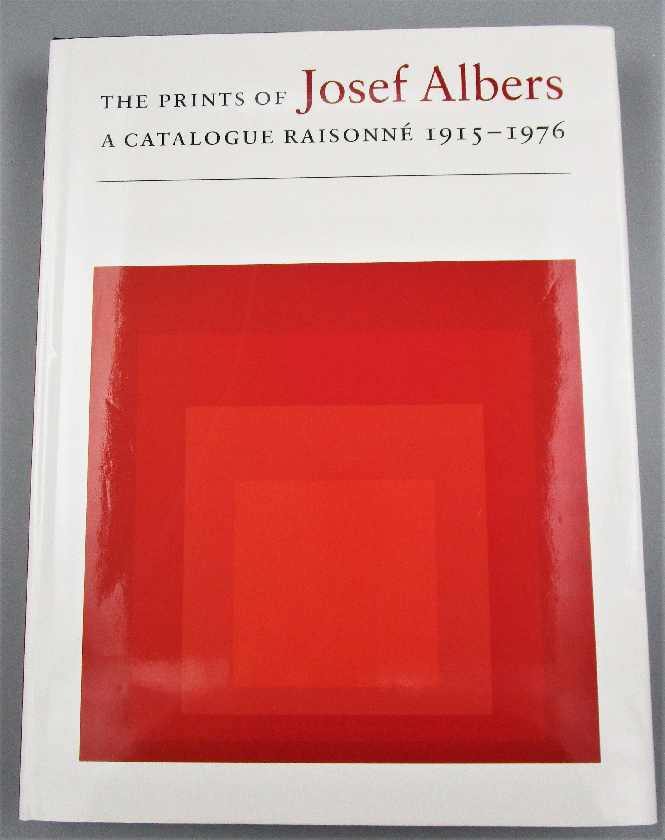 THE PRINTS OF JOSEF ALBERS: A CATALOGUE RAISONNE 1915-1976, by Brenda Danilowitz - 2001 First Edition