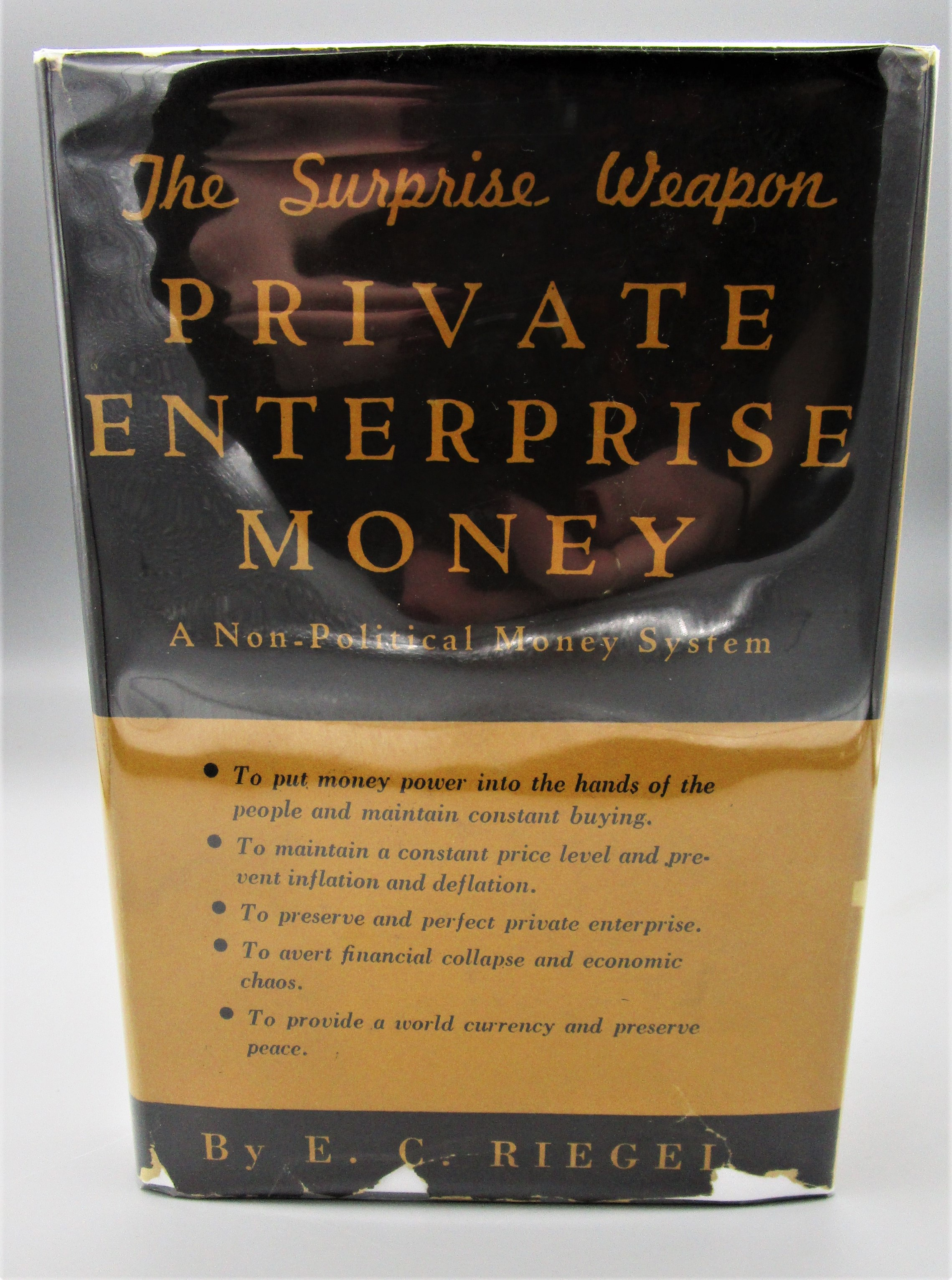 THE SURPRISE WEAPON PRIVATE ENTERPRISE MONEY, by E. C. Riegel - 1944 First Edition