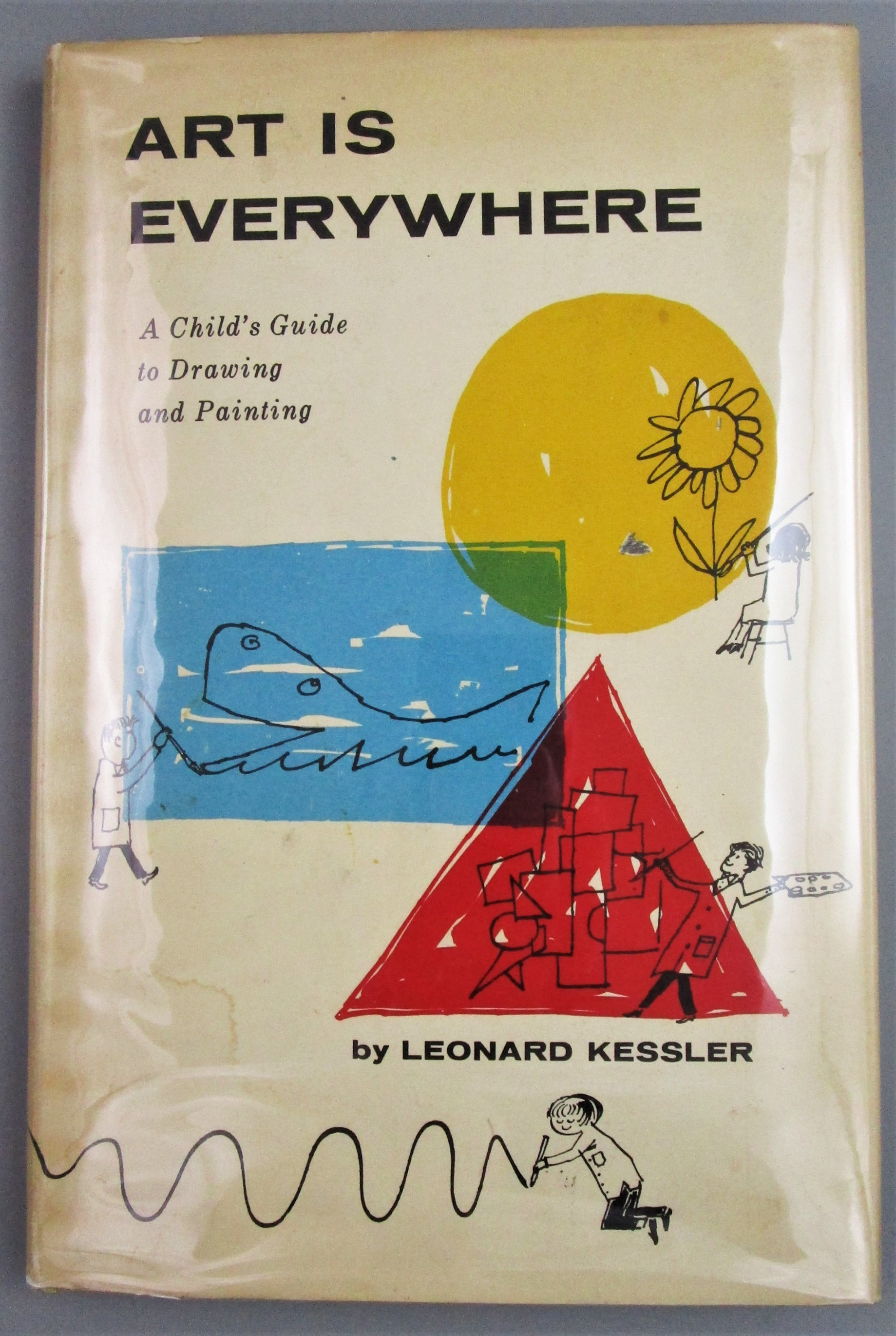 ART IS EVERYWHERE: A CHILD'S GUIDE TO DRAWING & PAINTING, by Leonard Kessler - 1958 1st Edition