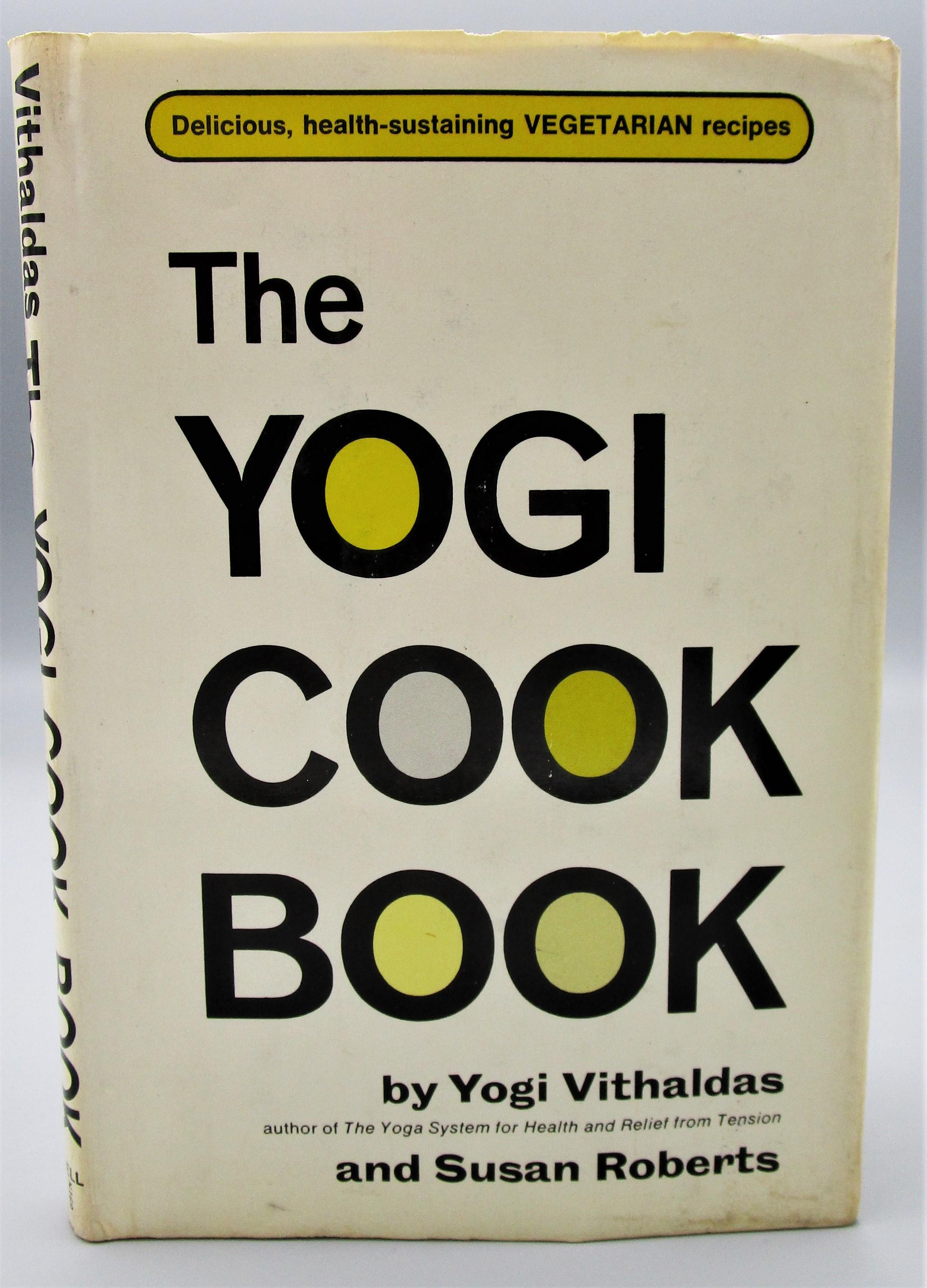 THE YOGI COOK BOOK, by Yogi Vithaldas & Susan Roberts - 1968
