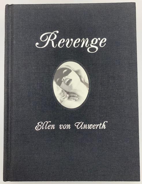 REVENGE, by Ellen von Unwerth - 2003 [First Edition]