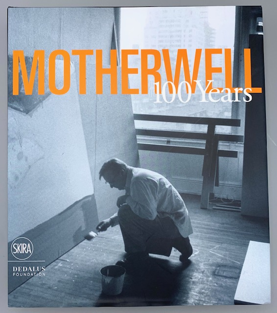 ROBERT MOTHERWELL 100 YEARS, by Jack Flam, Katy Rogers, & Tim Clifford - 2015
