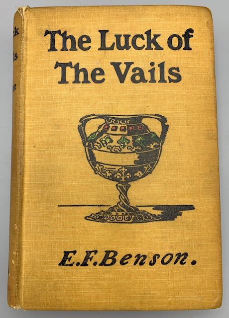 THE LUCK OF THE VAILS, by E. F. Benson - 1908 [1st Edition]