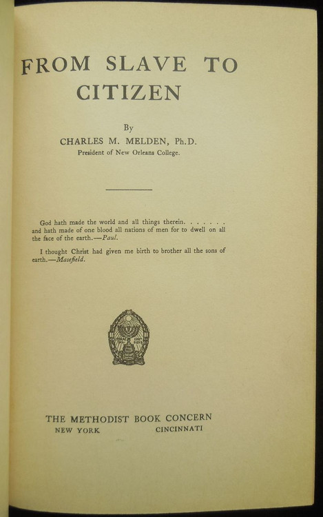 FROM SLAVE TO CITIZEN, by Charles M  Melden - 1921 Citizenship African  American