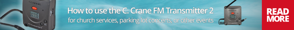 How to use the C. Crane FM Transmitter 2 for church services, parking lot concerts, or other events
