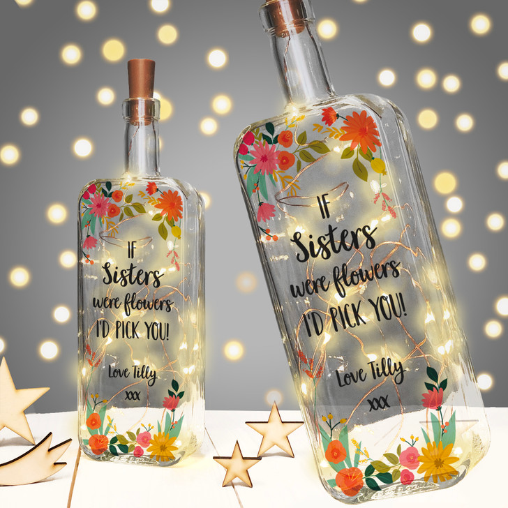 If Sisters Were Flowers I'd Pick You! Personalised Light Up Bottle Birthday Gift For Sister