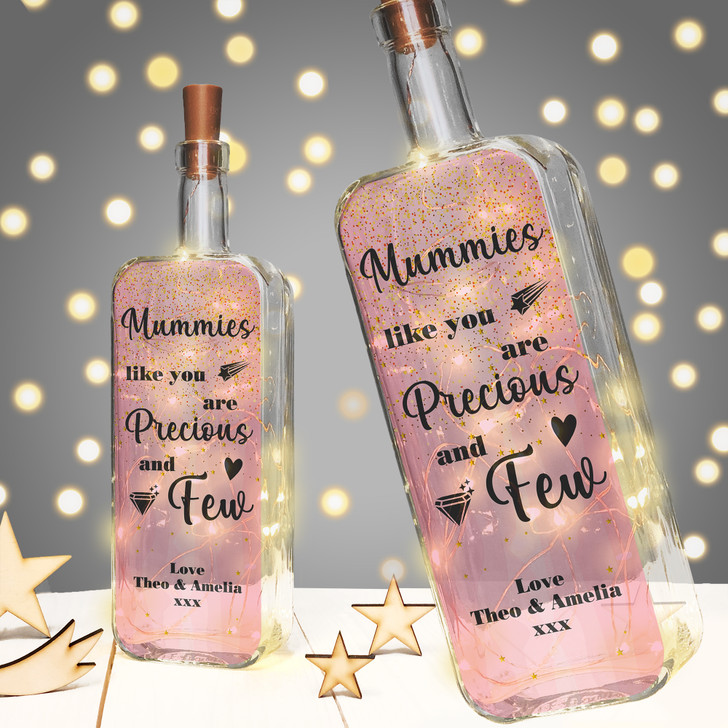 Mummies Like You Are Precious & Few Personalised Light Up Bottle Birthday Gift