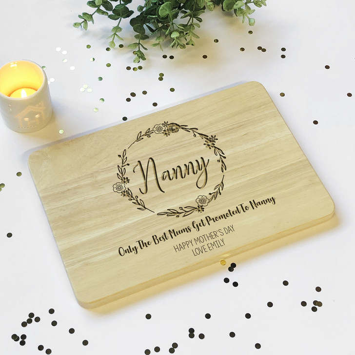 Personalised Wooden Chopping Board, Only The Best Mums Get Promoted To Nanny
