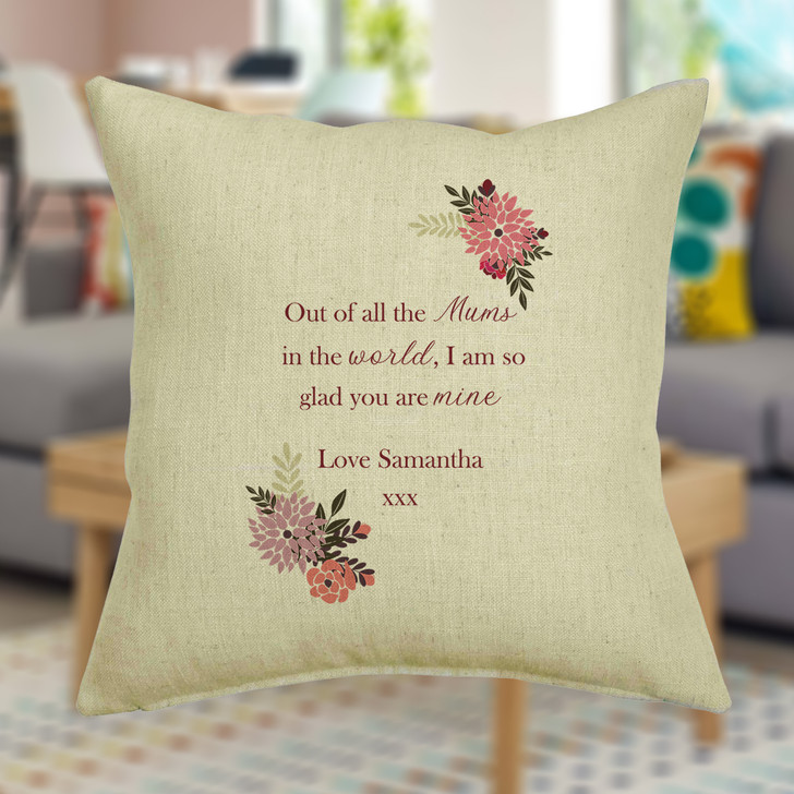Personalised Floral Cushion Cover...Out Of All The Mums In The World, Mother's Day or Birthday Gift