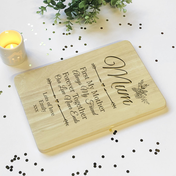 First My Mother, Always My Friend...Personalised Mum Chopping Board