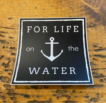 For life on the water Sticker