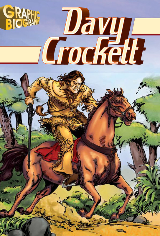 Davy Crockett Graphic Biography