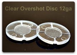 Clear Overshot Disk  (12 ga)