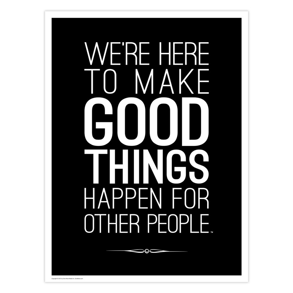 Make Good Things Happen 18 in. x 24 in. Poster (black)