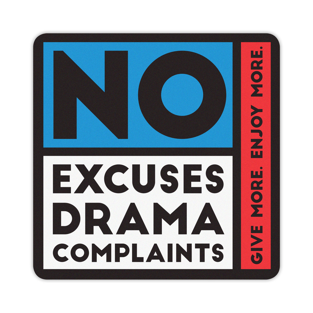 No Excuses, Drama, Complaints Mouse Pad