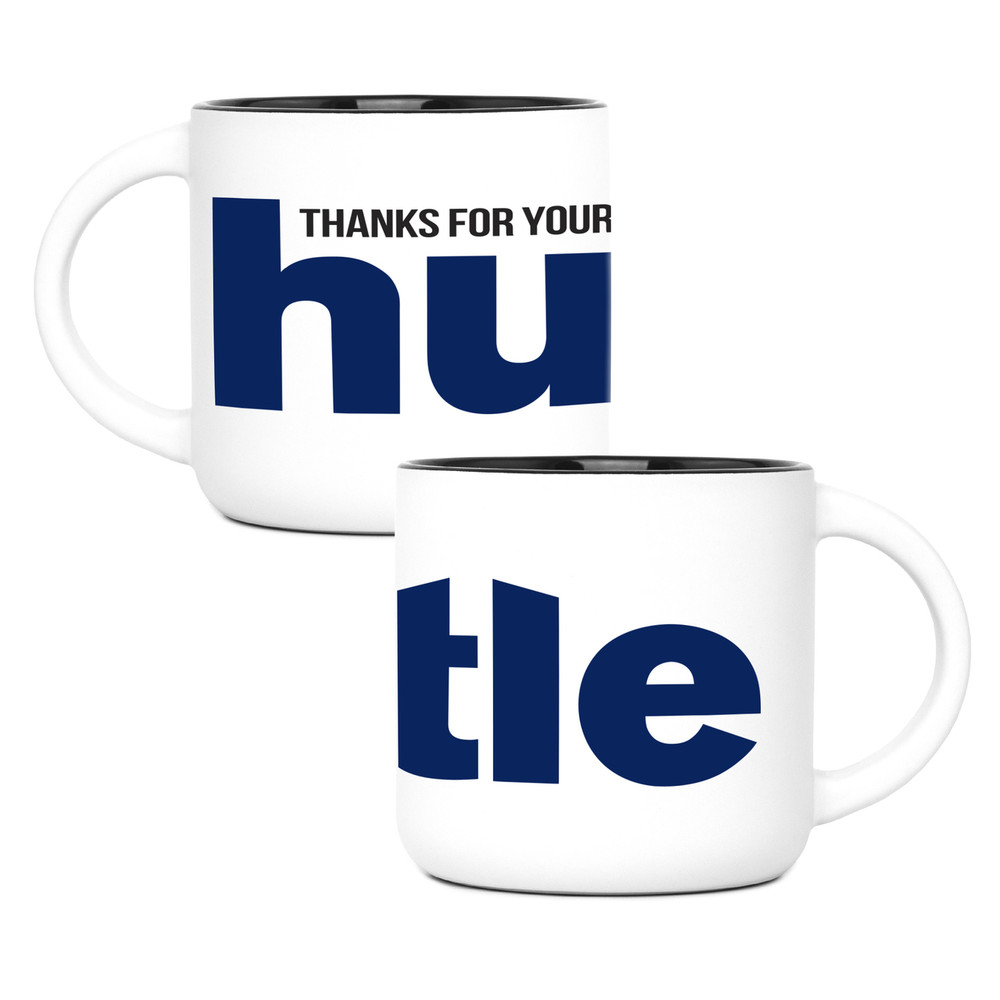 Thanks for Your Hustle Mug (14oz Big Blue)