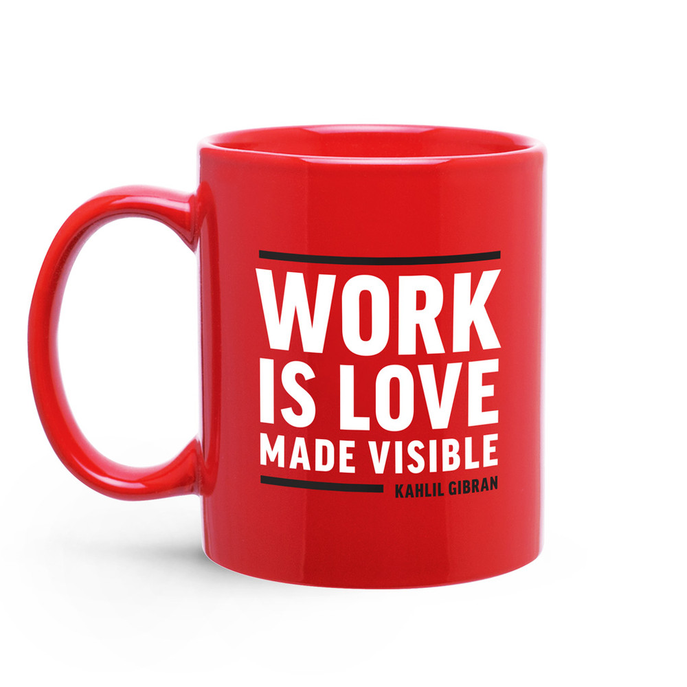 Work Is Love Made Visible (11oz Red)