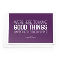 We're Here to Make Good Things Notecards (purple)