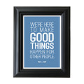 Make Good Things Happen 5 in. x 7 in. Framed Print (blue)