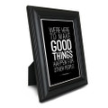 Make Good Things Happen 5 in. x 7 in. Framed Print (black)