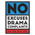 No Excuses, Drama, Complaints 18 in. x 24 in. Poster (red)