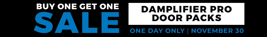 Buy one get one sale damplifier pro door packs.  One day only: November 30 Coe: DAMPBOGO