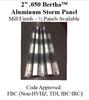 "2"" .050 BERTHA Aluminum Storm Panel"