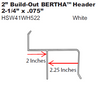 """2.25"""" Bertha H-Header  with 2 inch build-out"""