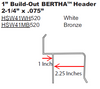 2.25 inch Bertha H-Header  with 1 inch build-out