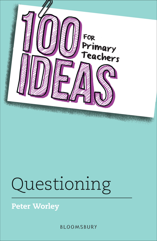 100 Ideas for Primary Teachers: Questioning