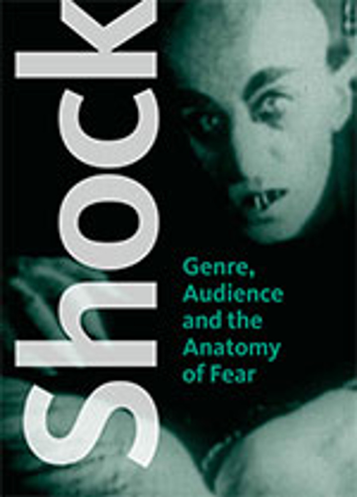 Shock Horror: Genre, Audience and the Anatomy of Fear