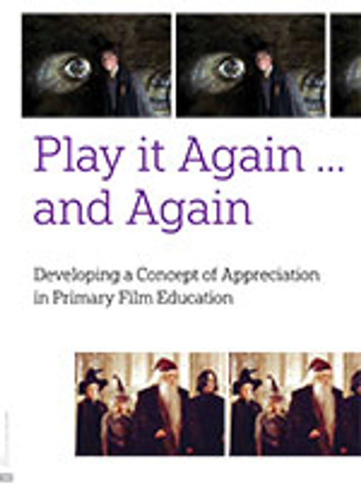Play it Again ?and Again: Developing a Concept of Appreciation in Primary Film Education