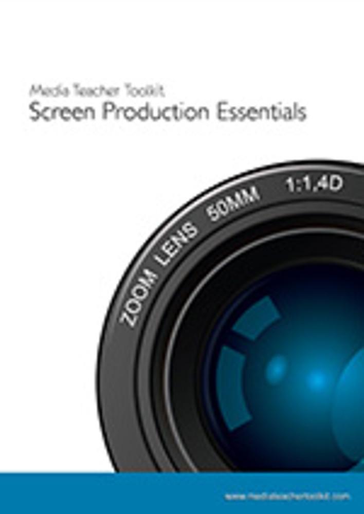 Media Teacher Toolkit: Screen Production Essentials (Volume 1)