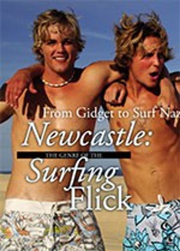 From <i>Gidget</i> to <i>Surf Nazis</i> to <i>Newcastle</i>: The Genre of the Surfing Flick