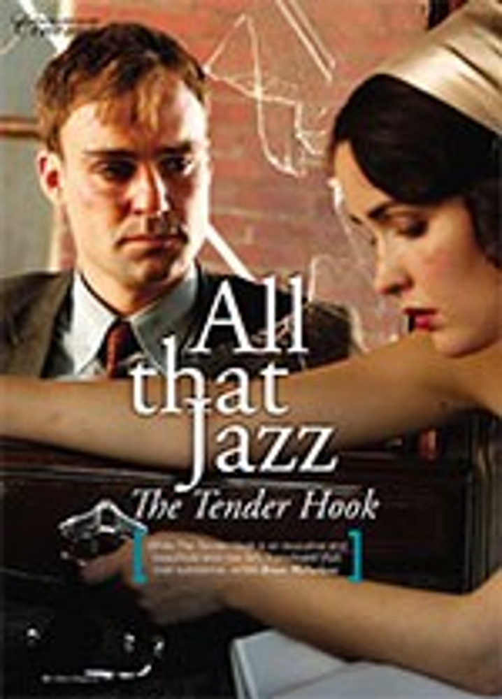 All that Jazz: <i>The Tender Hook</i>