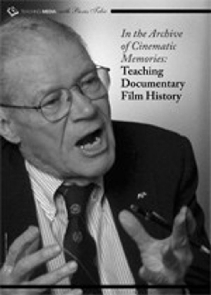 In the Archive of Cinematic Memories: Teaching Documentary Film History