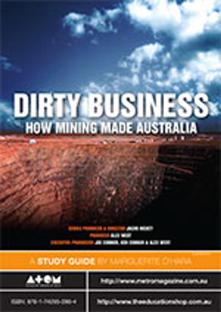 Dirty Business: How Mining Made Australia (ATOM Study Guide)