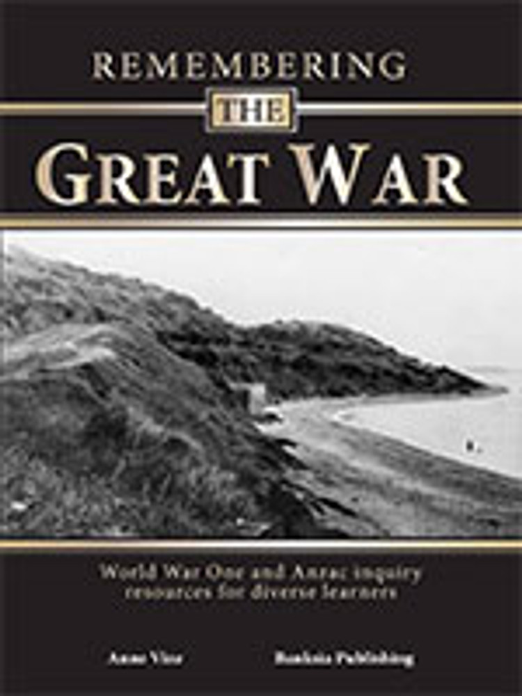 Remembering the Great War: World War One and Anzac Inquiry Resources for Diverse Learners