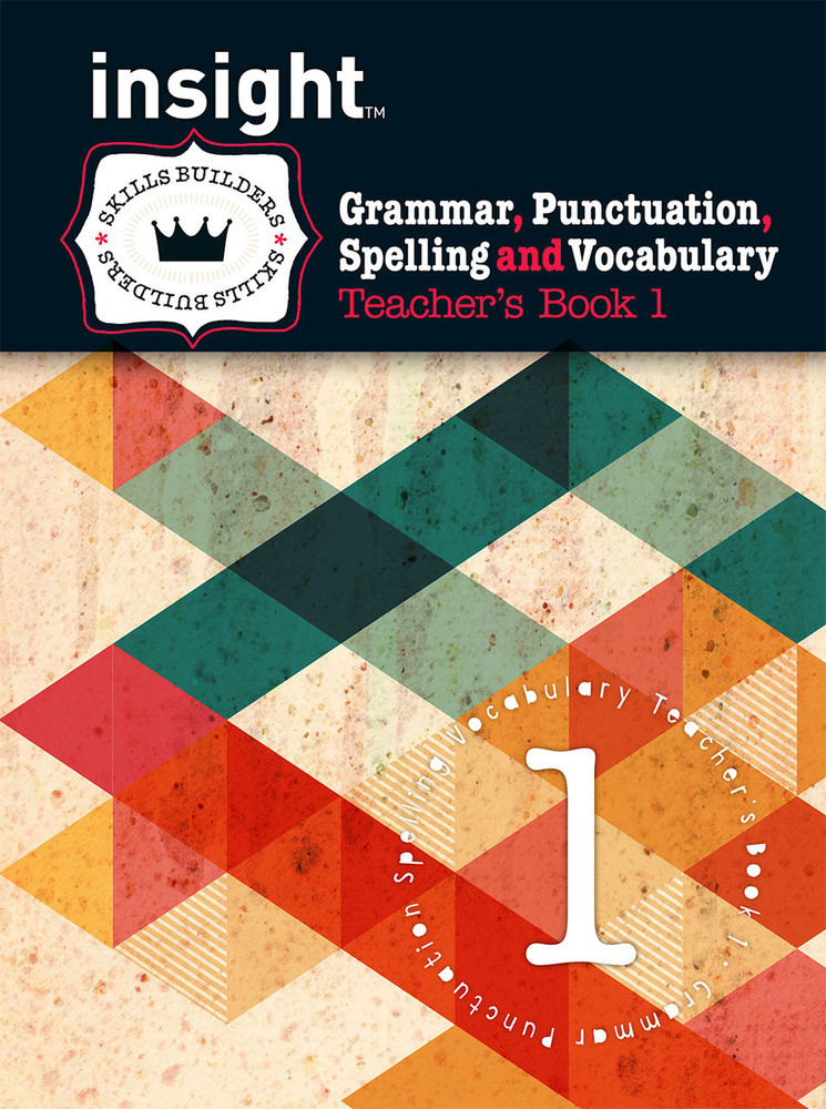 Insight Skills Builders: Grammar, Punctuation, Spelling and Vocabulary - Teacher's Book 1