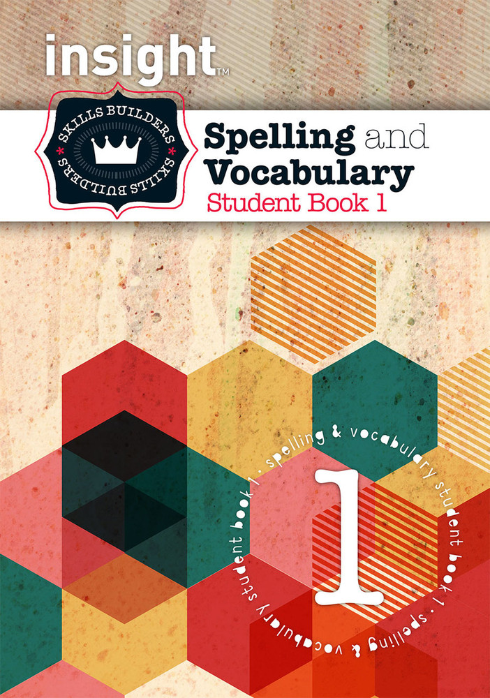 Insight Skills Builders: Spelling and Vocabulary - Student Book 1