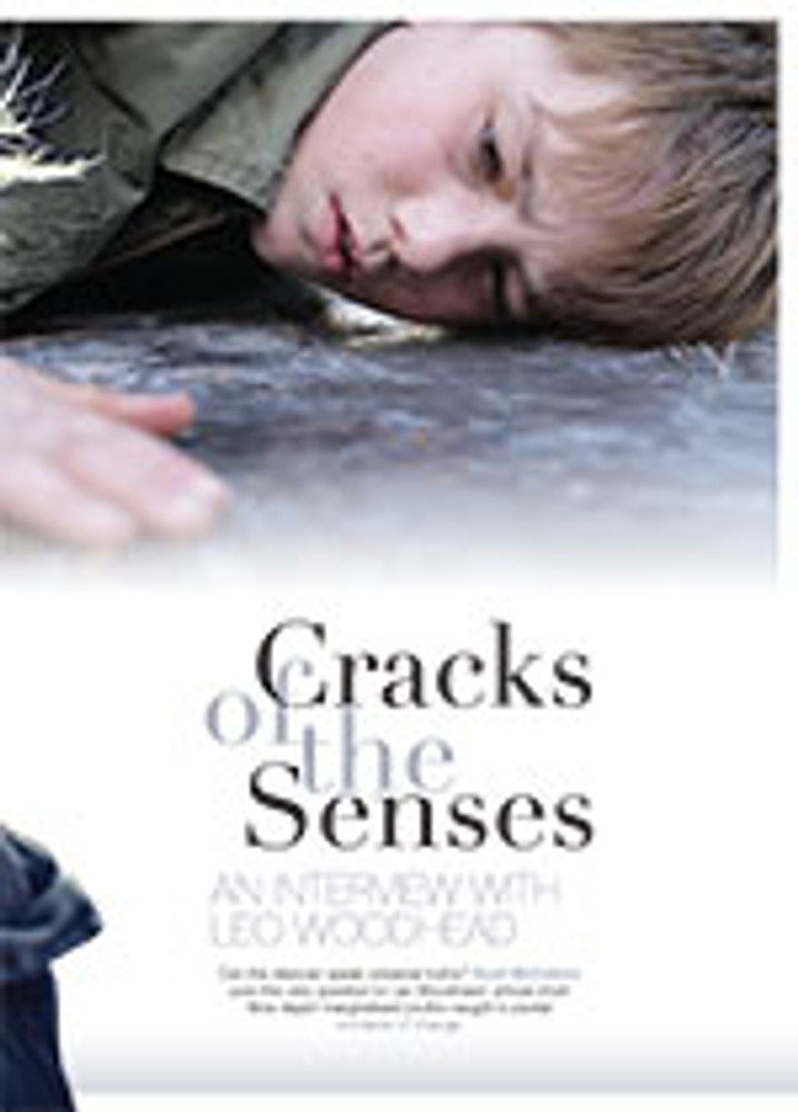 Cracks of the Senses: An Interview with Leo Woodhead