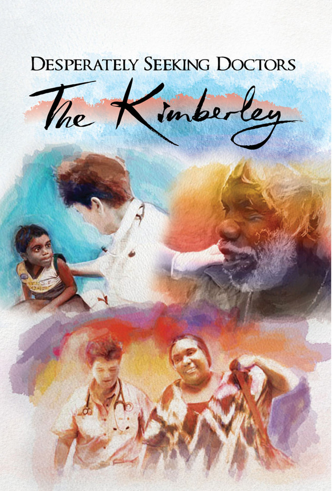 Desperately Seeking Doctors: The Kimberley (3-Day Rental)