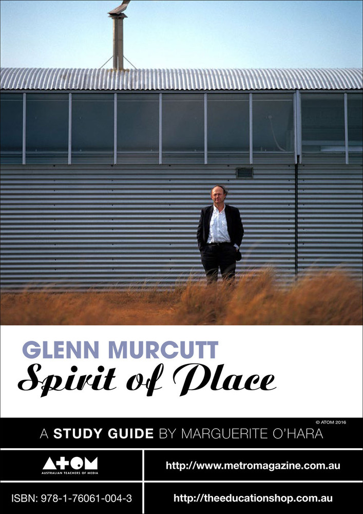 Glenn Murcutt: Spirit of Place (ATOM Study Guide)