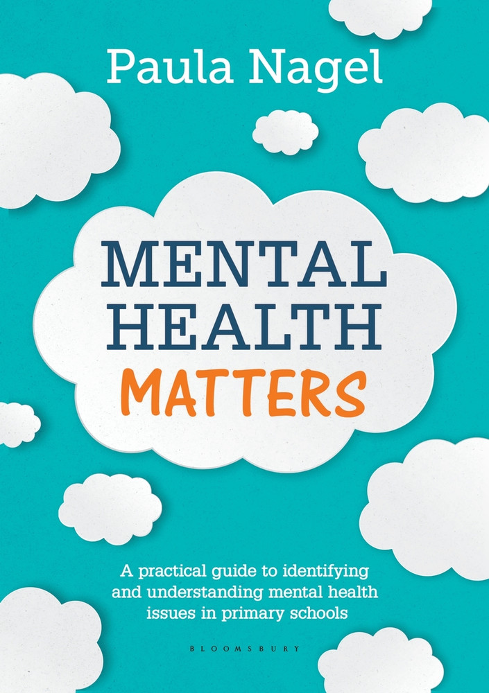 Mental Health Matters: A practical guide to identifying and understanding mental health issues in primary schools