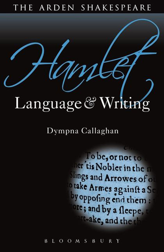 Arden Shakespeare, The: Hamlet: Language & Writing