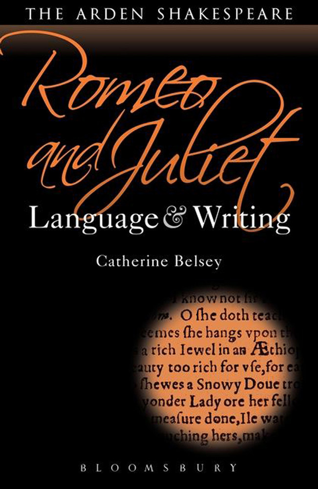 Arden Shakespeare, The: Romeo and Juliet: Language & Writing