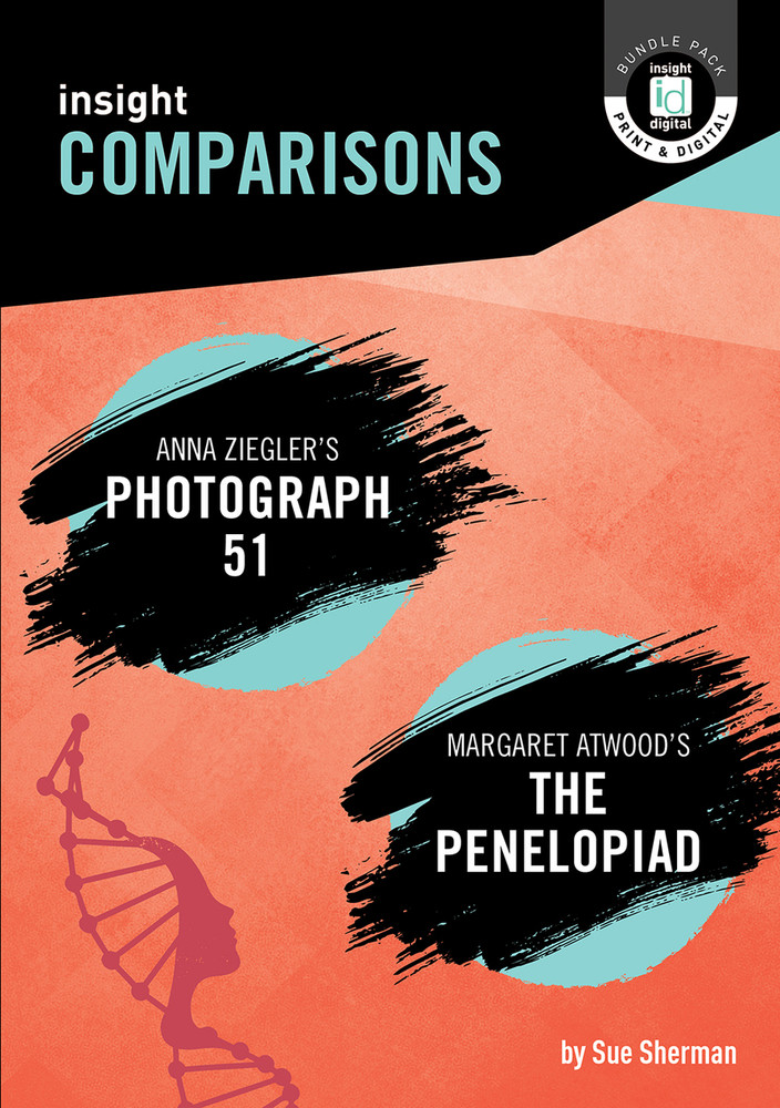 Insight Comparisons: Photograph 51 / The Penelopiad (Print + Digital)