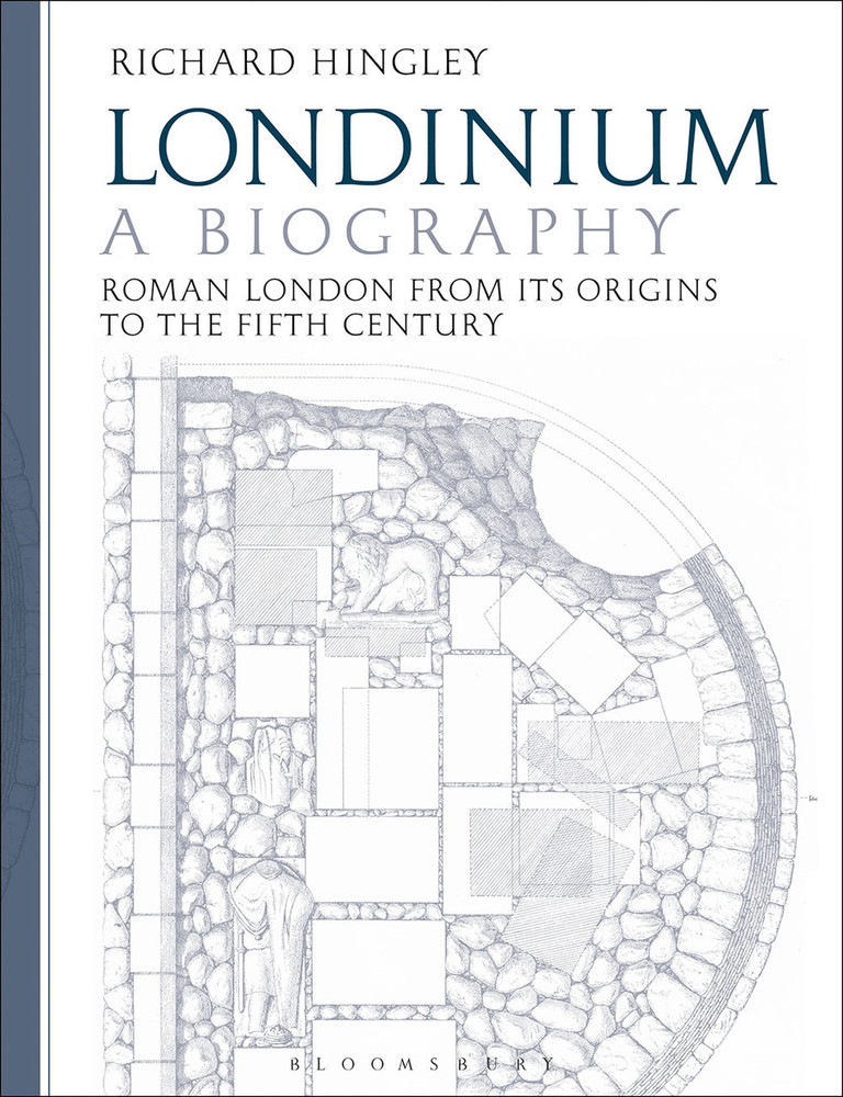 Londinium: A Biography - Roman London from Its Origins to the Fifth Century